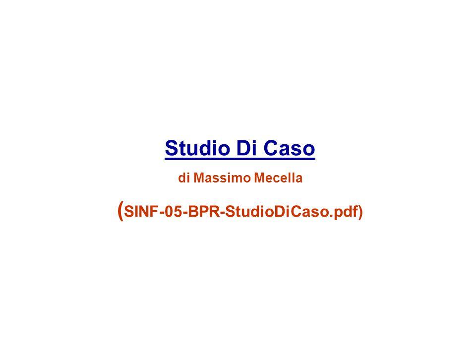 Studio Di Caso di Massimo Mecella (SINF-05-BPR-StudioDiCaso.pdf)