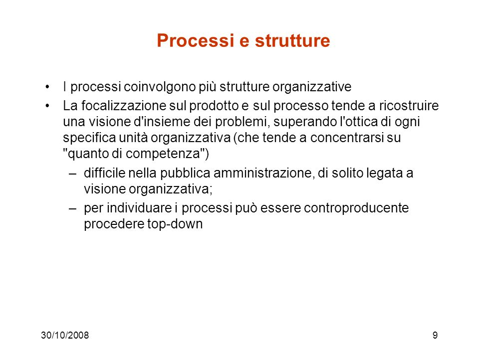 Processi e strutture I processi coinvolgono più strutture organizzative.