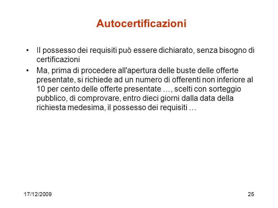 Autocertificazioni Il possesso dei requisiti può essere dichiarato, senza bisogno di certificazioni.