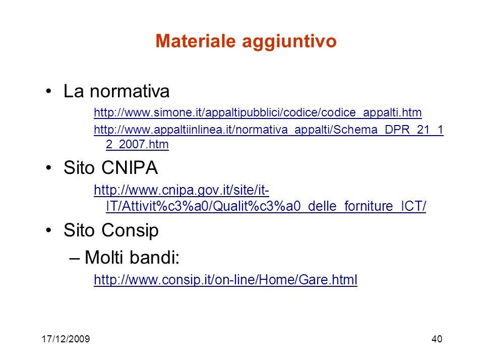 Materiale aggiuntivo La normativa Sito CNIPA Sito Consip Molti bandi: