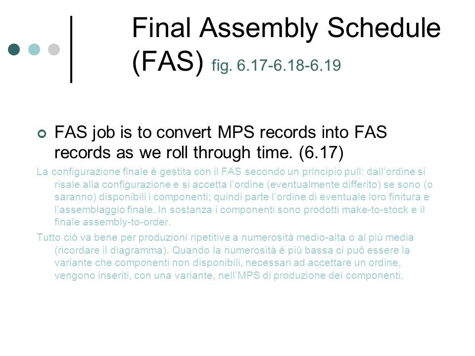 Final Assembly Schedule (FAS) fig. 6.17-6.18-6.19