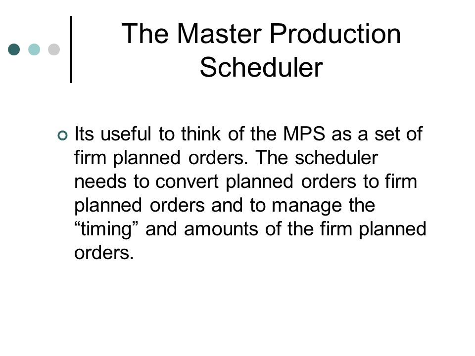 The Master Production Scheduler