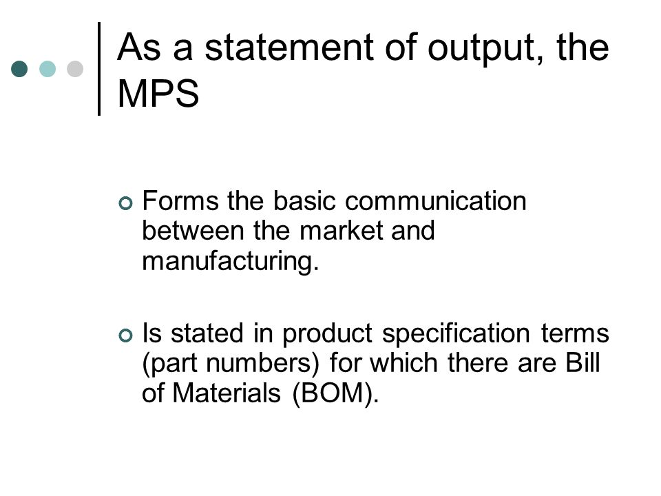 As a statement of output, the MPS