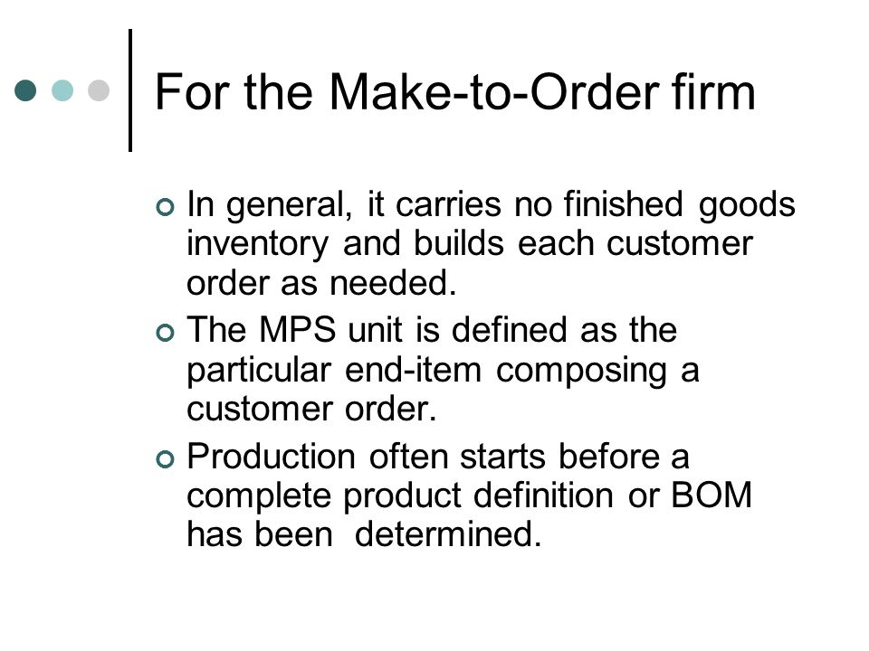 For the Make-to-Order firm