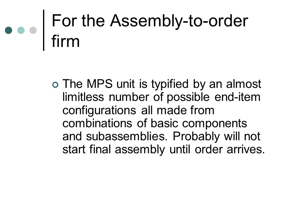 For the Assembly-to-order firm