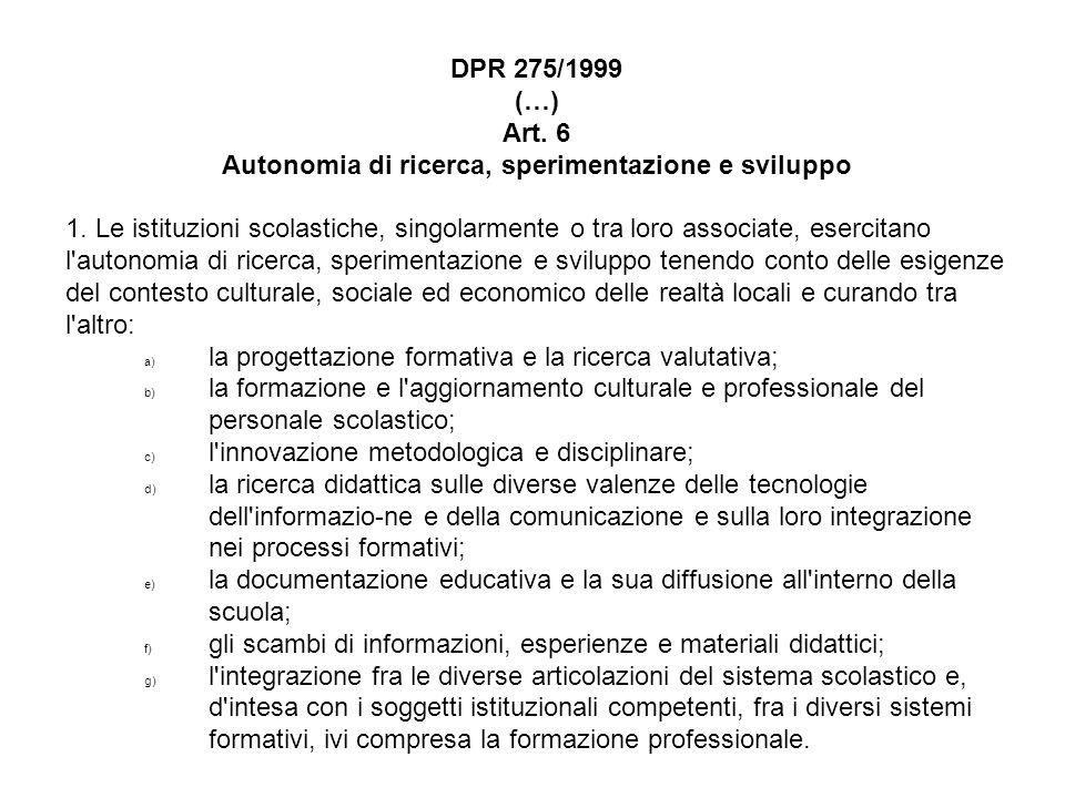 Art. 6 Autonomia di ricerca, sperimentazione e sviluppo