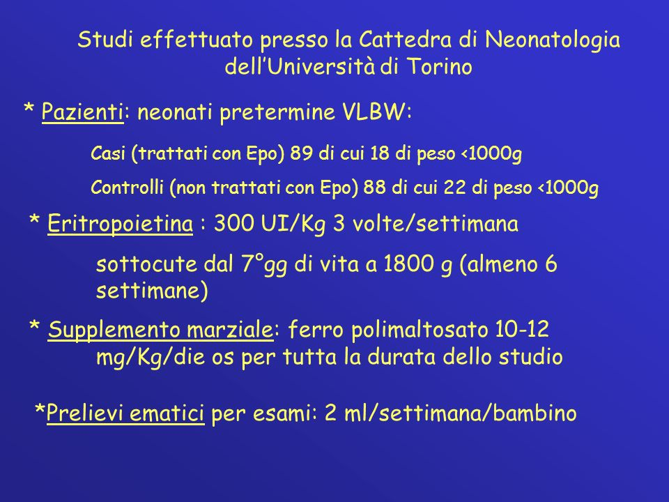 * Pazienti: neonati pretermine VLBW: