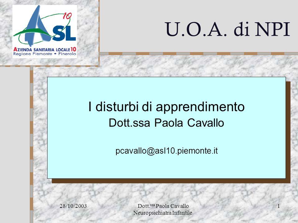 U.O.A. di NPI I disturbi di apprendimento Dott.ssa Paola Cavallo
