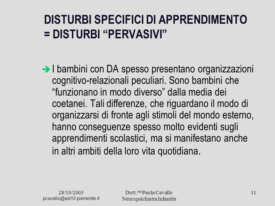 DISTURBI SPECIFICI DI APPRENDIMENTO = DISTURBI PERVASIVI