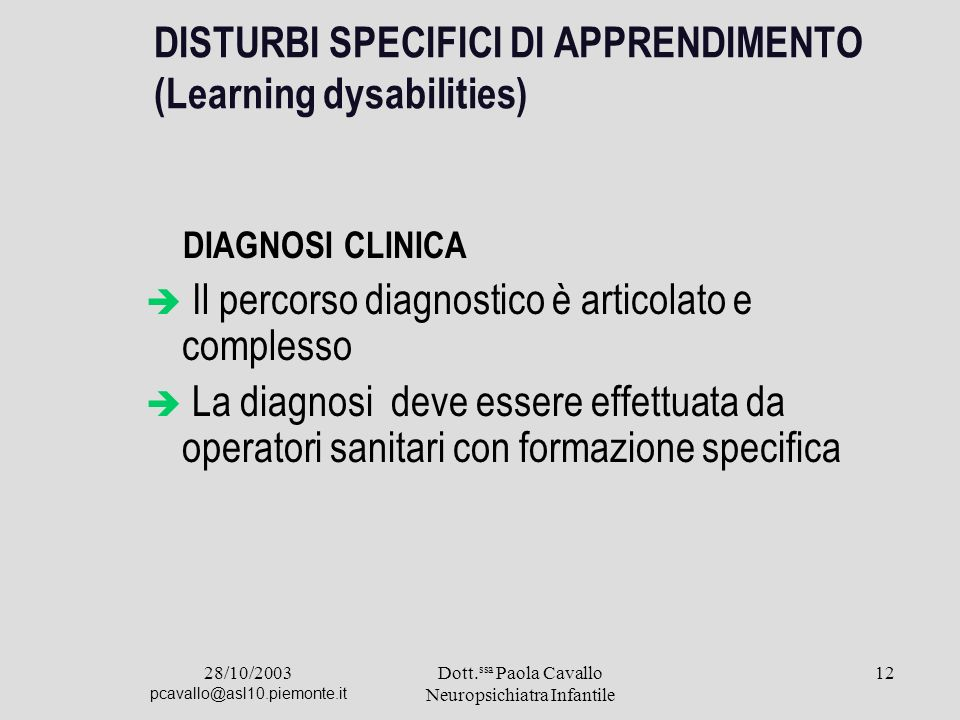 DISTURBI SPECIFICI DI APPRENDIMENTO (Learning dysabilities)