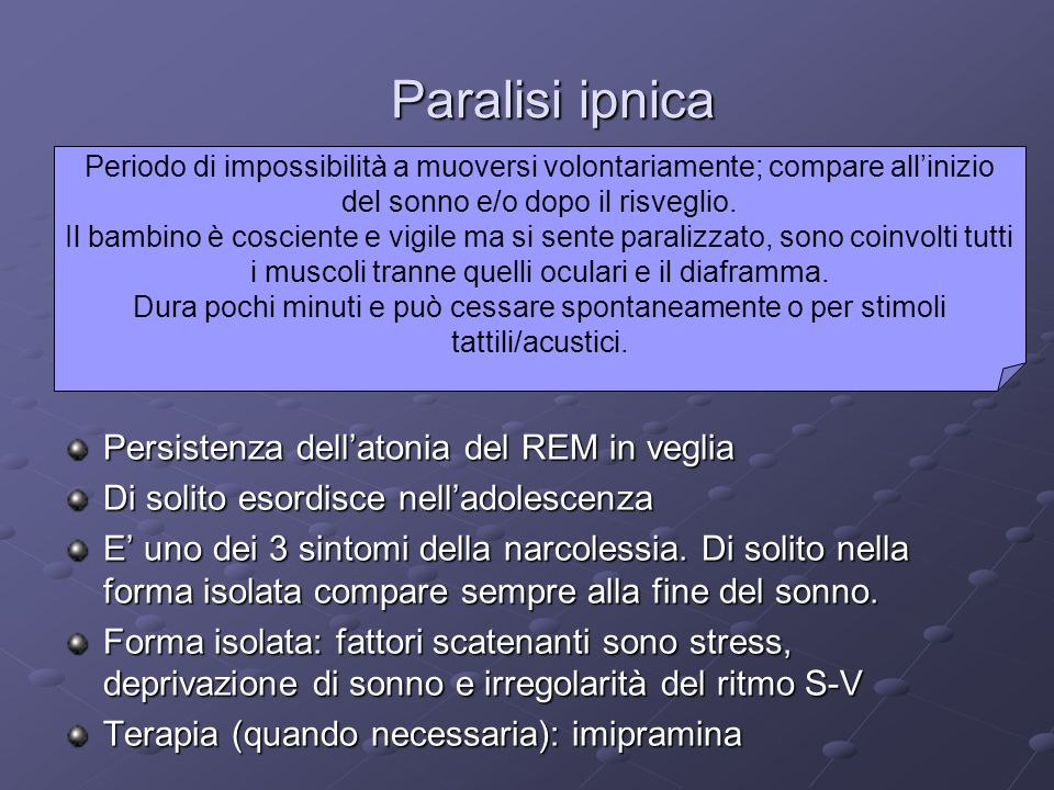 Paralisi ipnica Persistenza dell'atonia del REM in veglia