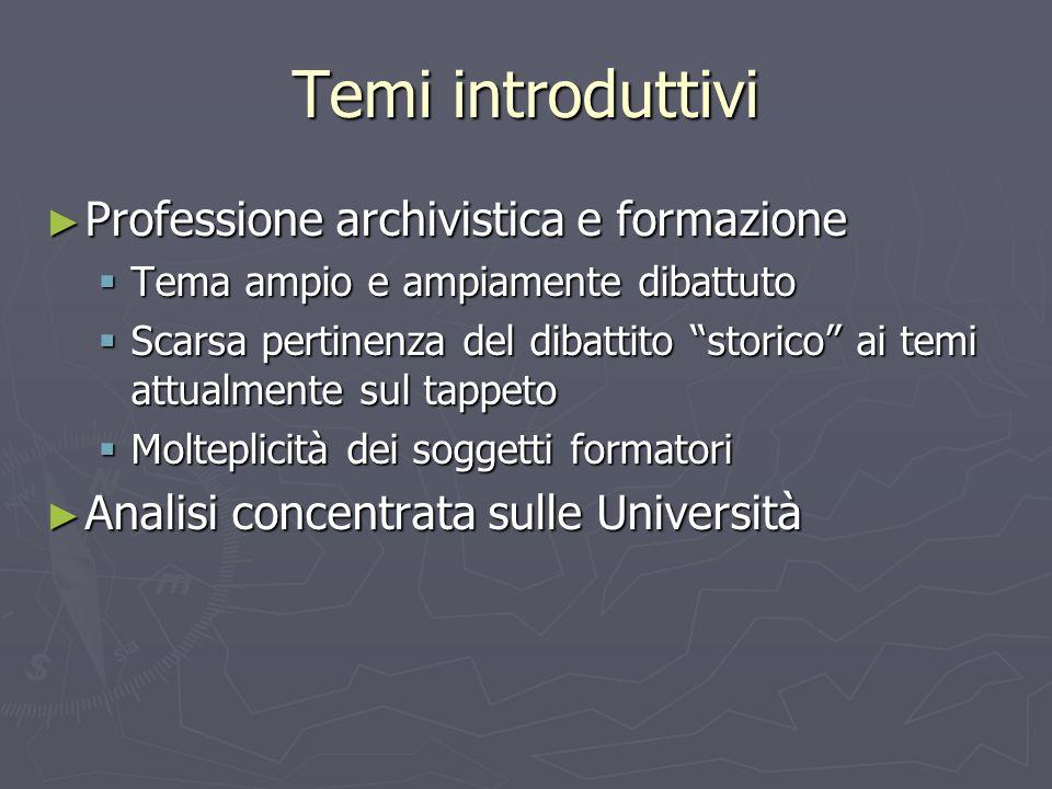 Temi introduttivi Professione archivistica e formazione