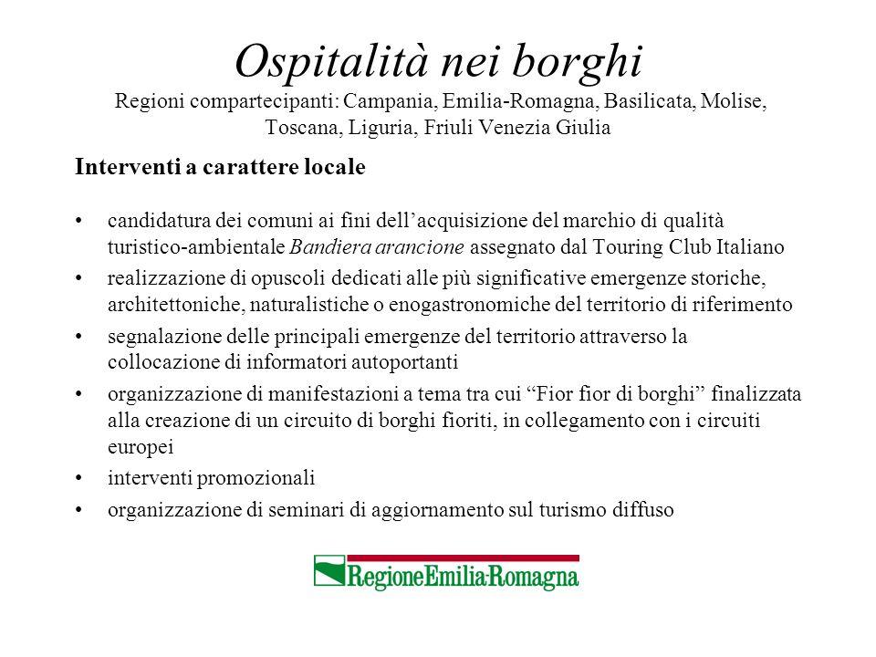 Ospitalità nei borghi Regioni compartecipanti: Campania, Emilia-Romagna, Basilicata, Molise, Toscana, Liguria, Friuli Venezia Giulia