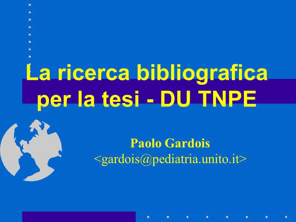 La ricerca bibliografica per la tesi - DU TNPE