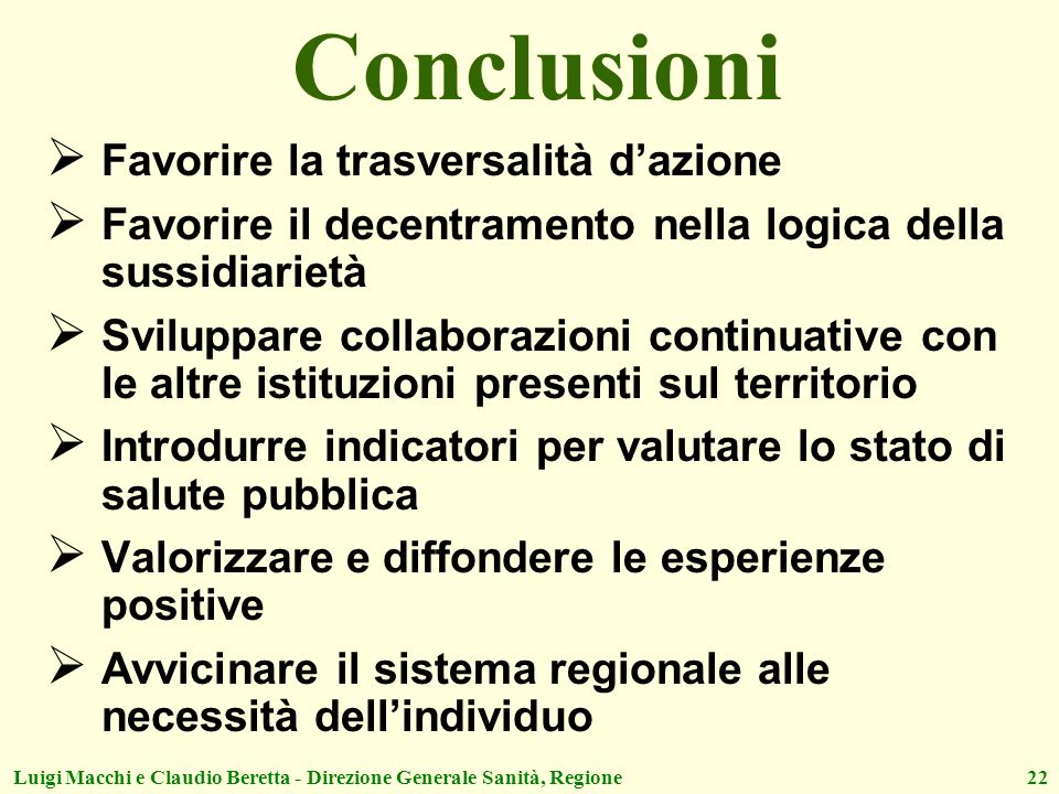 Conclusioni Favorire la trasversalità d'azione