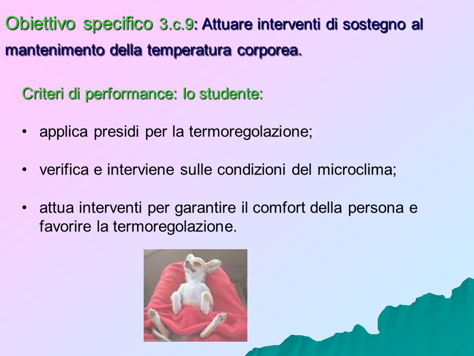 Obiettivo specifico 3.c.9: Attuare interventi di sostegno al mantenimento della temperatura corporea.