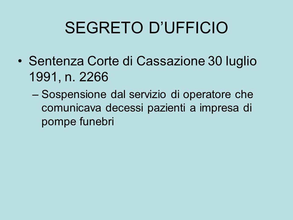 SEGRETO D'UFFICIO Sentenza Corte di Cassazione 30 luglio 1991, n. 2266
