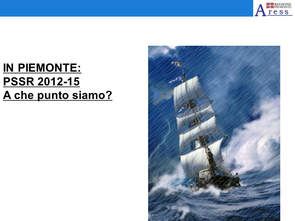 IN PIEMONTE: PSSR 2012-15 A che punto siamo