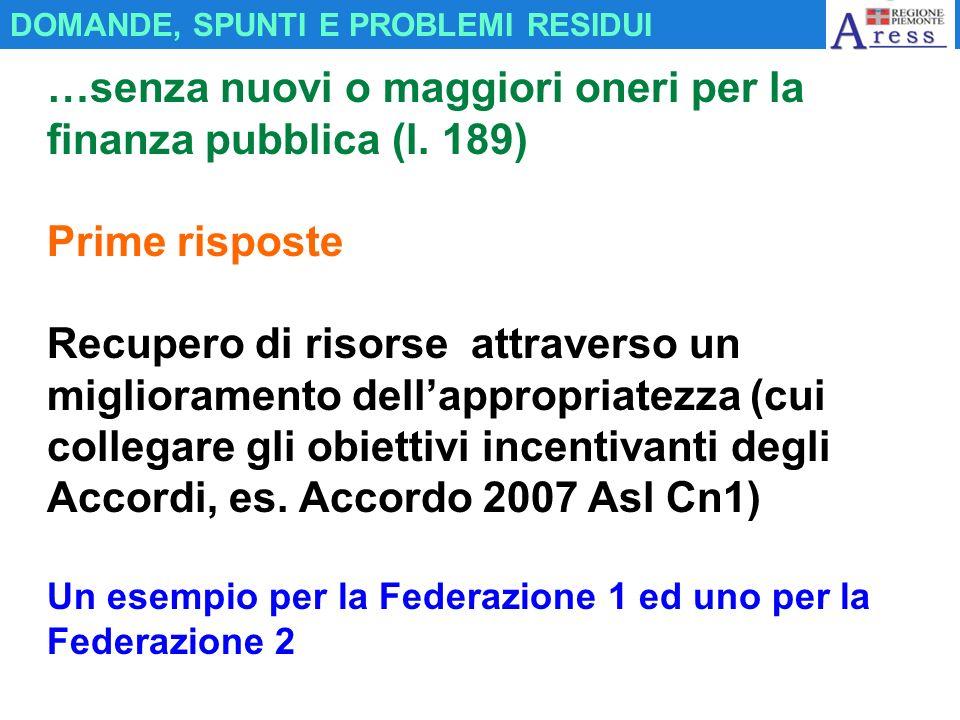 …senza nuovi o maggiori oneri per la finanza pubblica (l. 189)