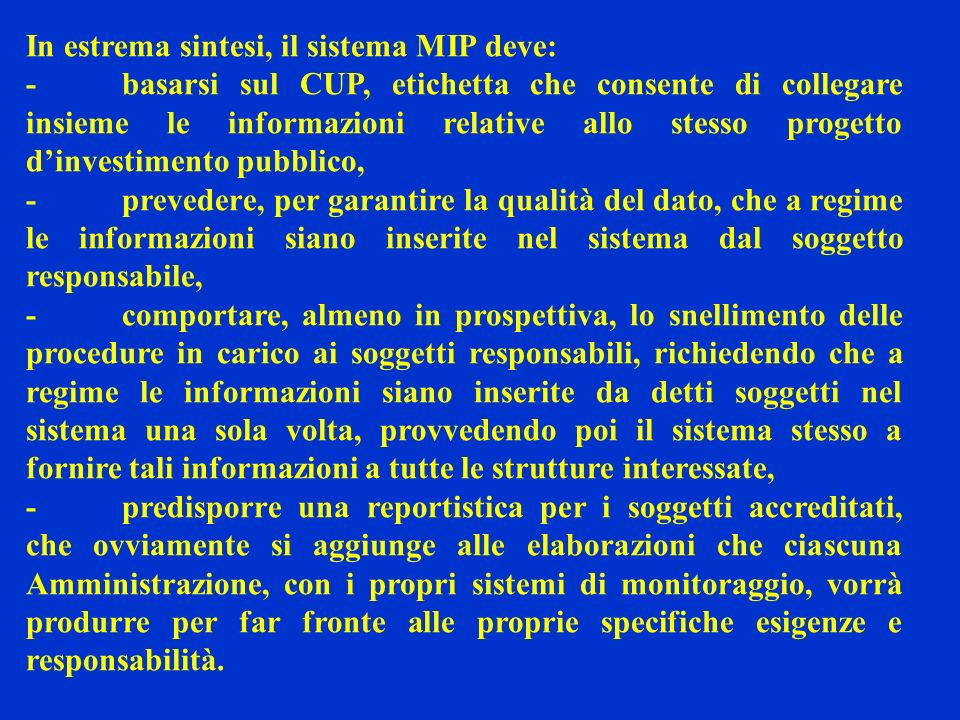 In estrema sintesi, il sistema MIP deve: