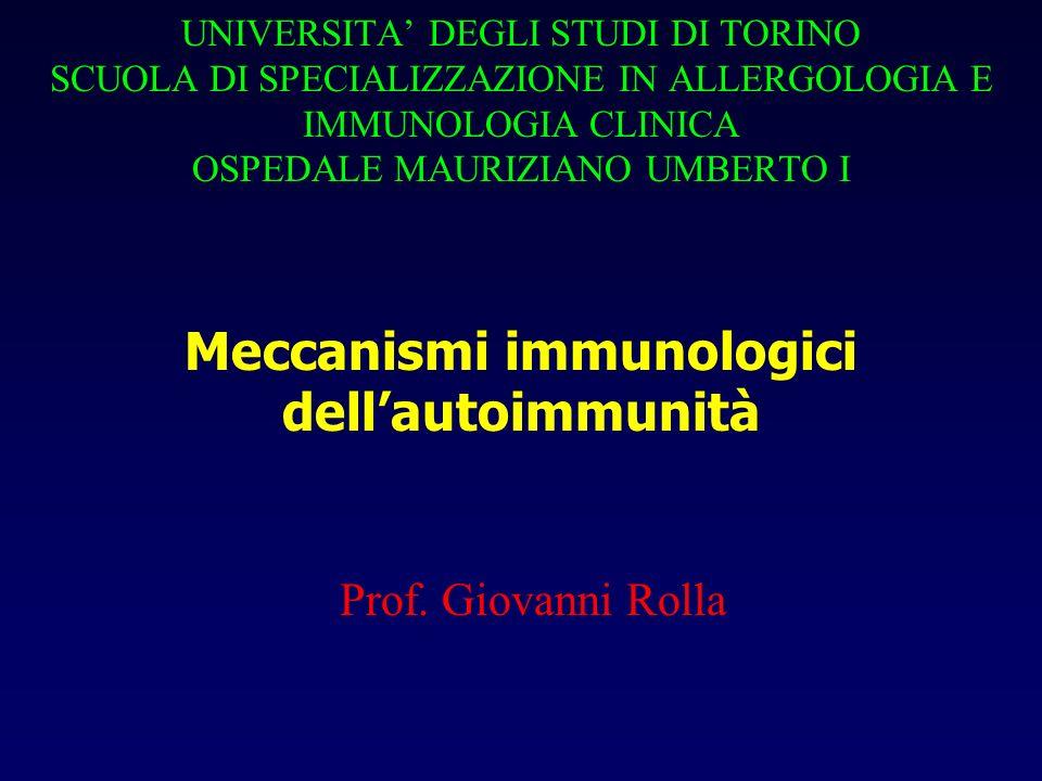 Meccanismi immunologici dell'autoimmunità Prof. Giovanni Rolla