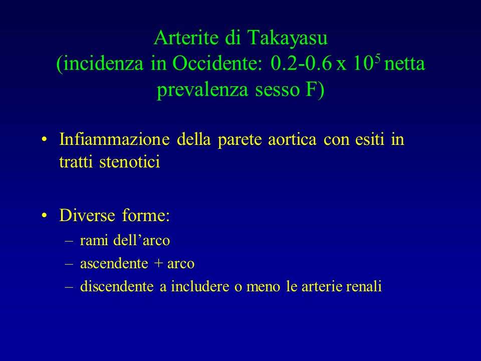 Arterite di Takayasu (incidenza in Occidente: 0. 2-0
