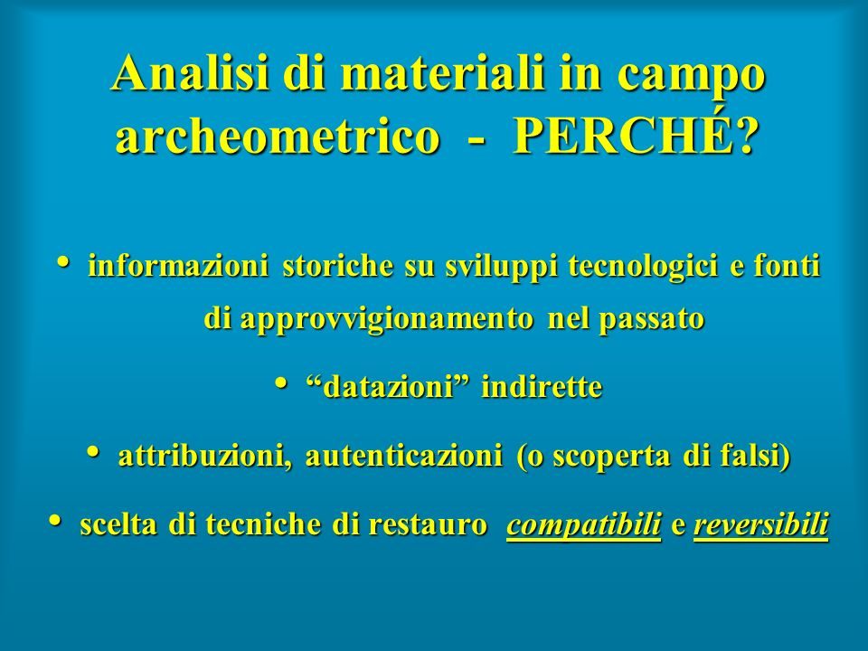 Analisi di materiali in campo archeometrico - PERCHÉ