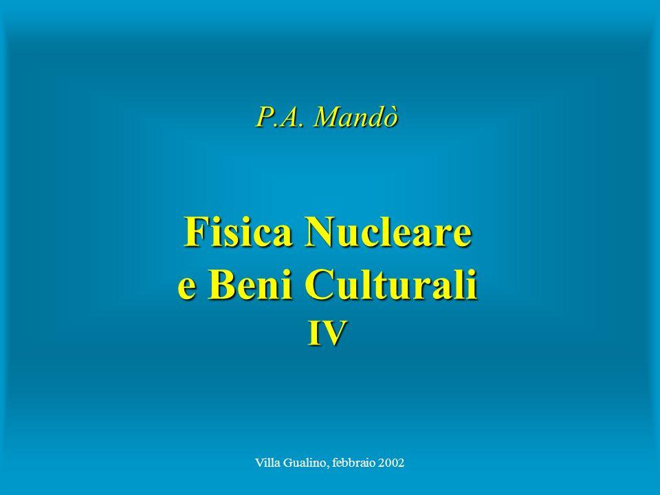 P.A. Mandò Fisica Nucleare e Beni Culturali IV