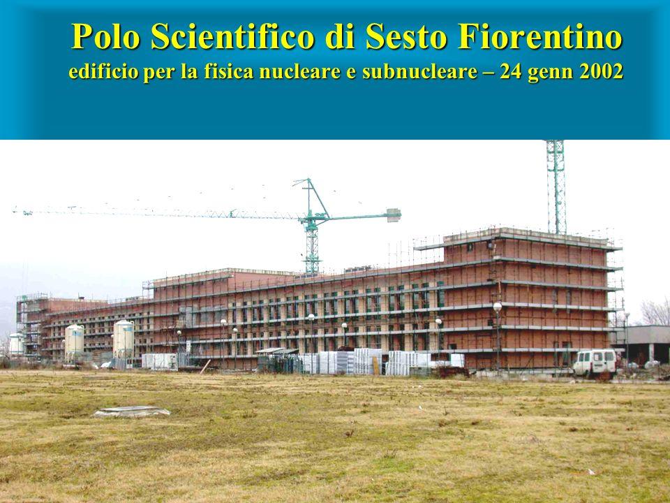 Polo Scientifico di Sesto Fiorentino edificio per la fisica nucleare e subnucleare – 24 genn 2002