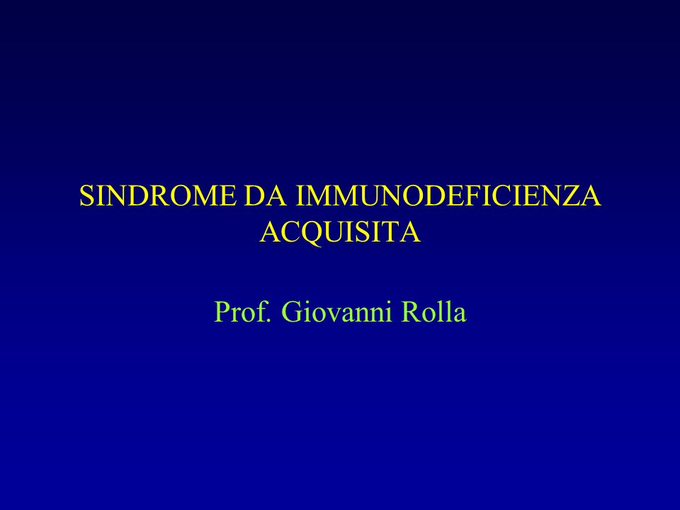 SINDROME DA IMMUNODEFICIENZA ACQUISITA