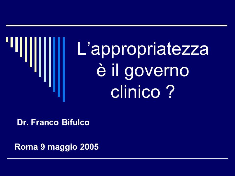 L'appropriatezza è il governo clinico