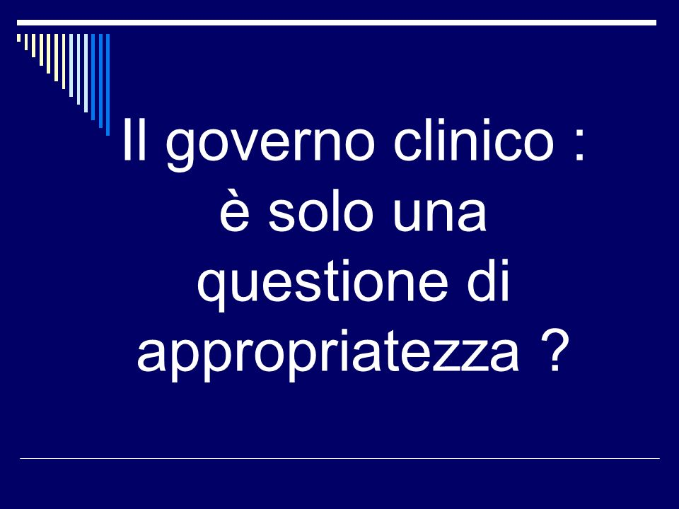 Il governo clinico : è solo una questione di appropriatezza