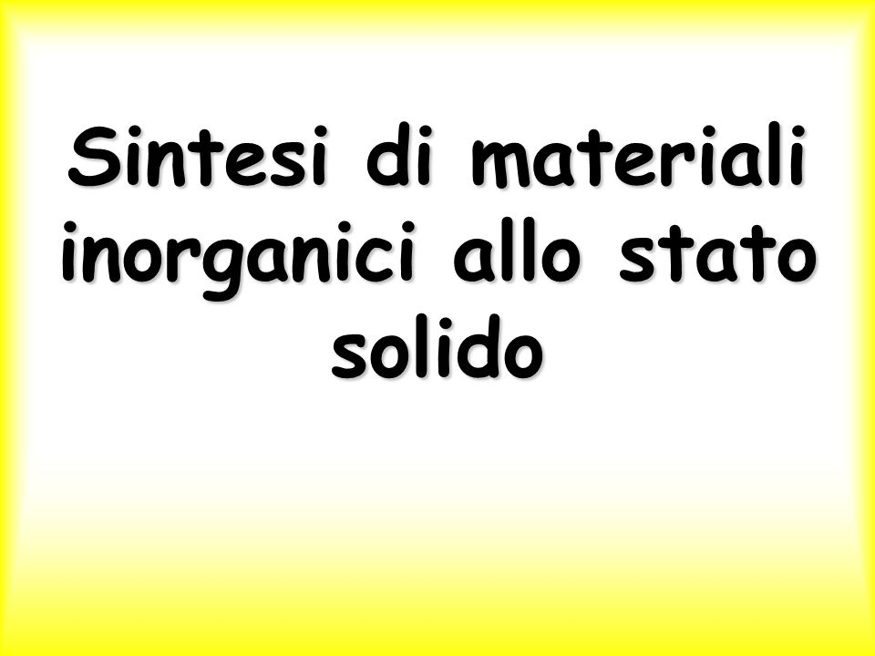 Sintesi di materiali inorganici allo stato solido