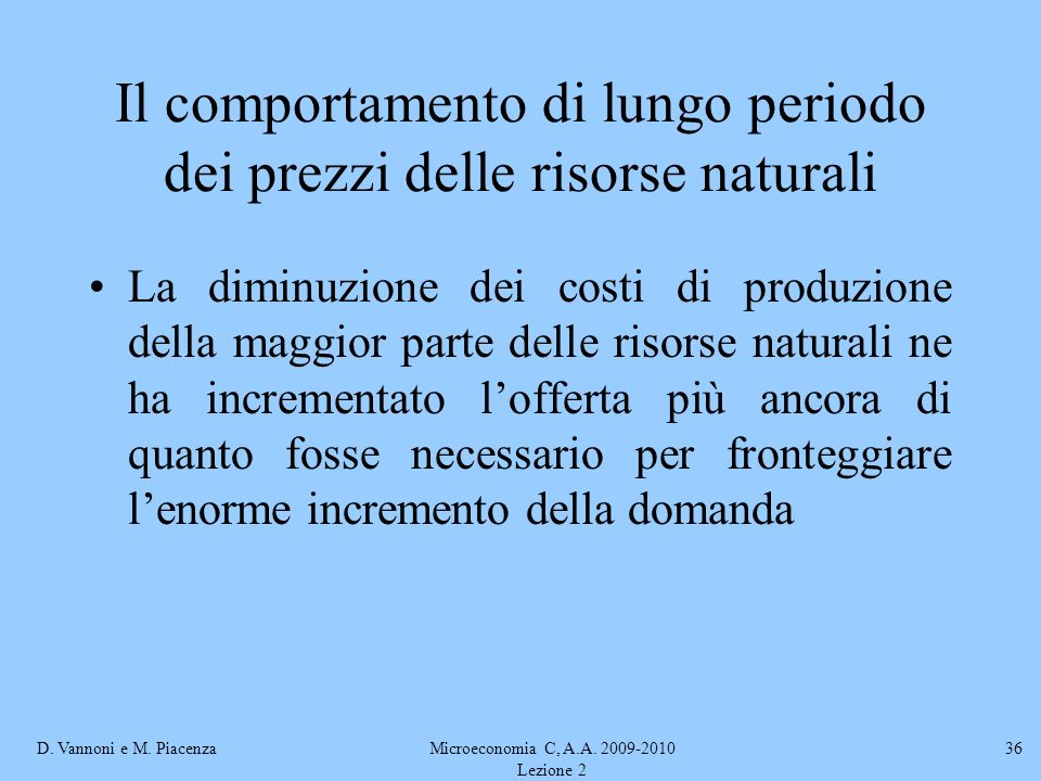 Il comportamento di lungo periodo dei prezzi delle risorse naturali