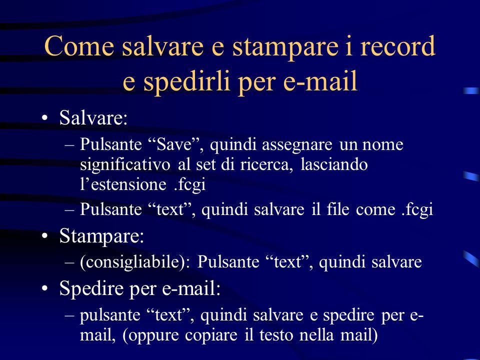 Come salvare e stampare i record e spedirli per e-mail