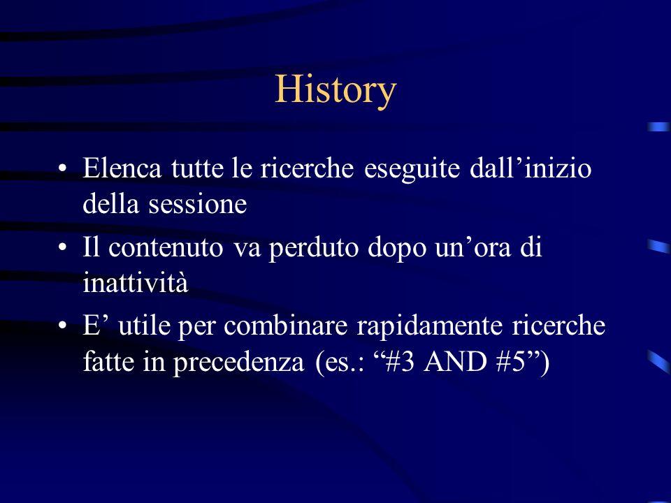 History Elenca tutte le ricerche eseguite dall'inizio della sessione