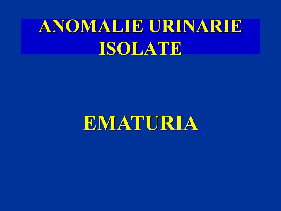 ANOMALIE URINARIE ISOLATE