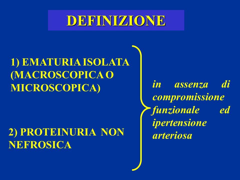 DEFINIZIONE 1) EMATURIA ISOLATA (MACROSCOPICA O MICROSCOPICA)