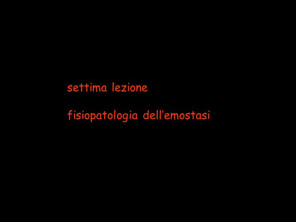 settima lezione fisiopatologia dell'emostasi