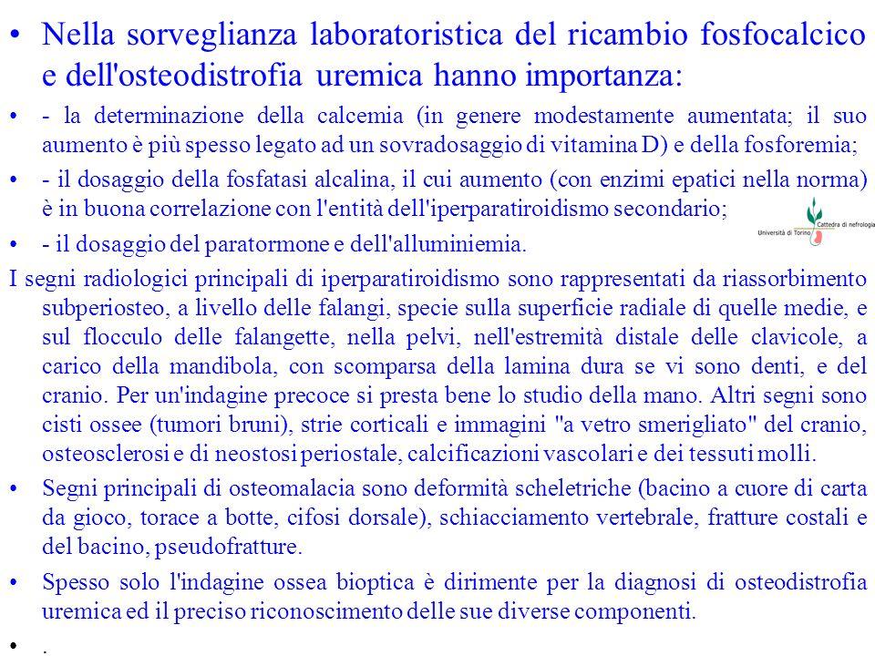 Nella sorveglianza laboratoristica del ricambio fosfocalcico e dell osteodistrofia uremica hanno importanza: