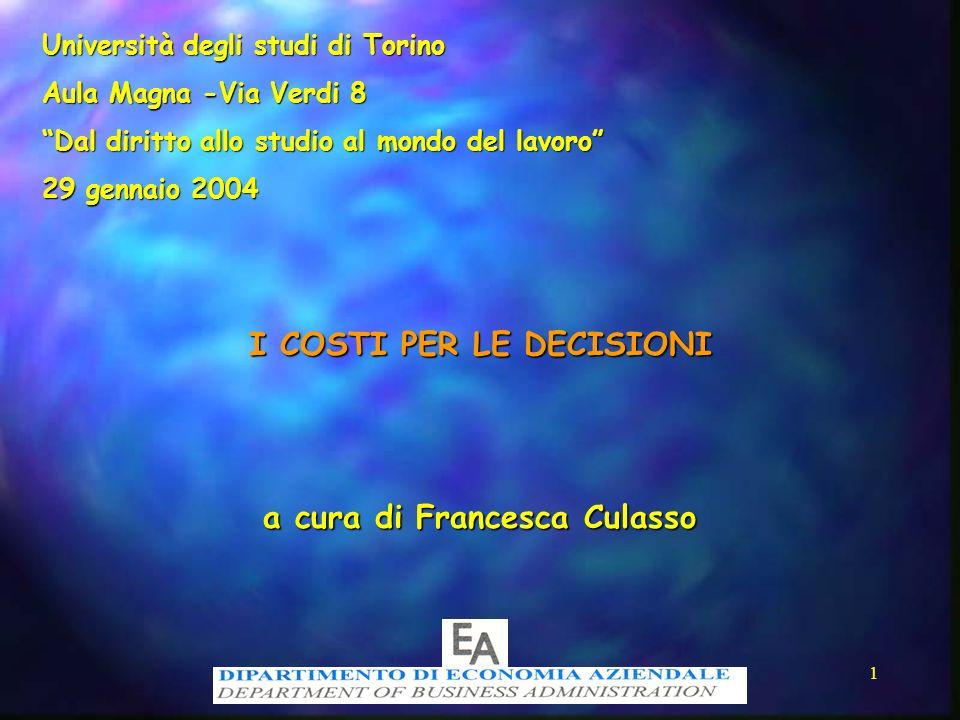 I COSTI PER LE DECISIONI a cura di Francesca Culasso