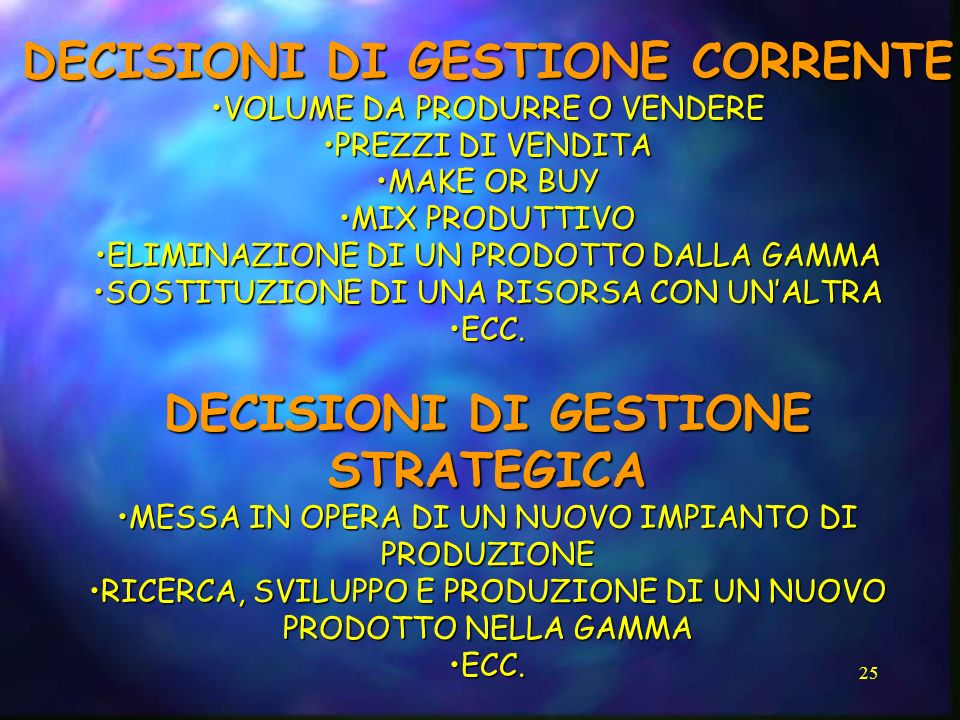 DECISIONI DI GESTIONE CORRENTE DECISIONI DI GESTIONE STRATEGICA