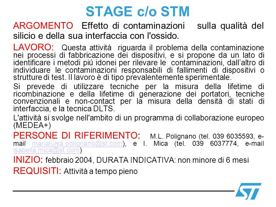 STAGE c/o STM ARGOMENTO Effetto di contaminazioni sulla qualità del silicio e della sua interfaccia con l ossido.