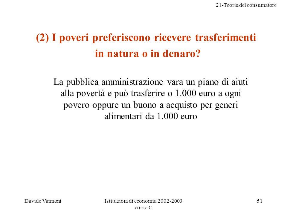 (2) I poveri preferiscono ricevere trasferimenti