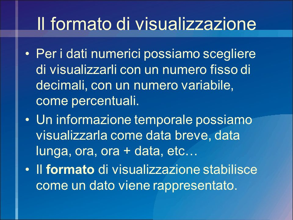 Il formato di visualizzazione