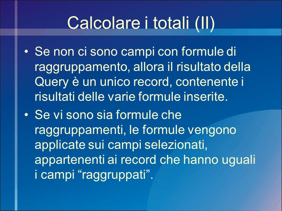 Calcolare i totali (II)