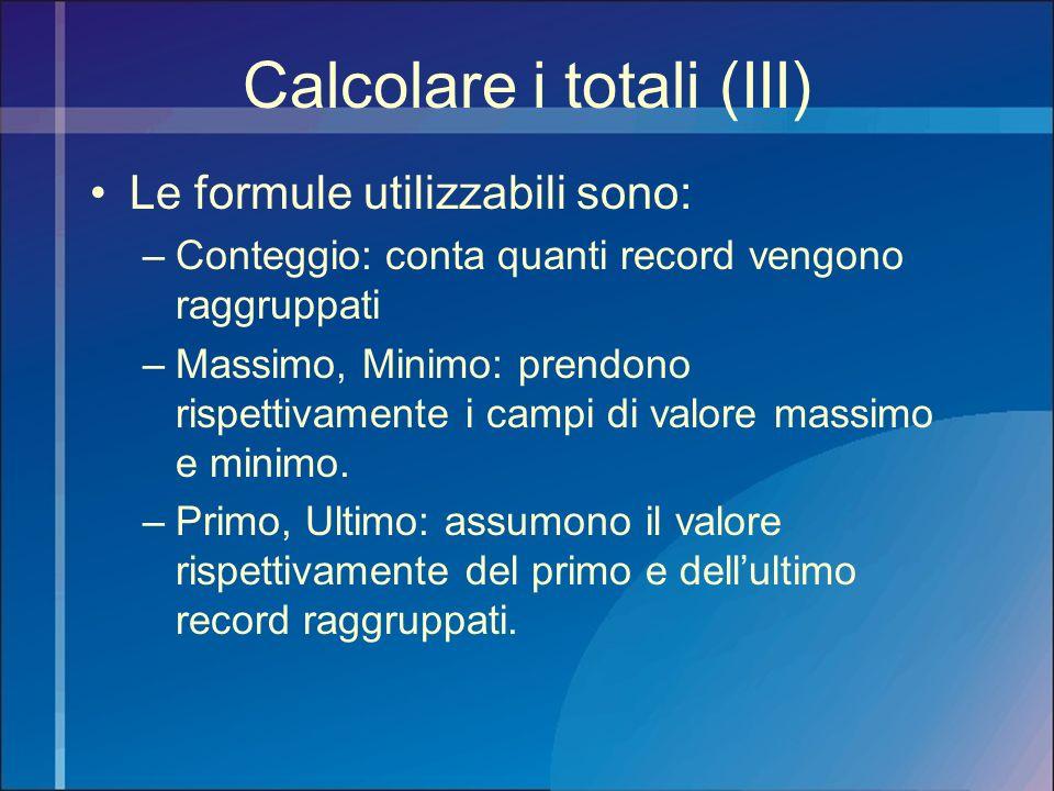 Calcolare i totali (III)