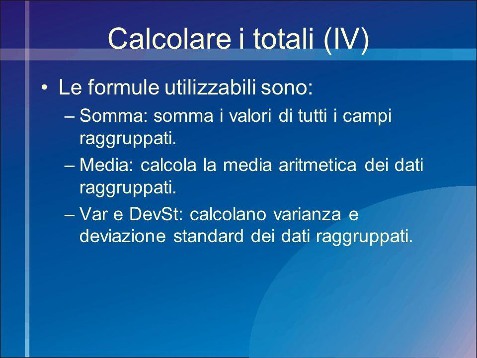 Calcolare i totali (IV)