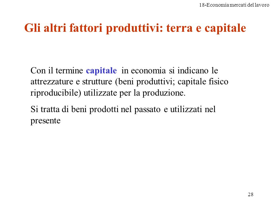 Gli altri fattori produttivi: terra e capitale