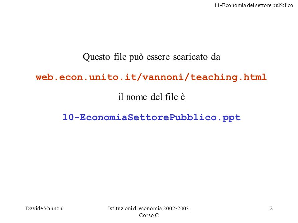 web.econ.unito.it/vannoni/teaching.html 10-EconomiaSettorePubblico.ppt
